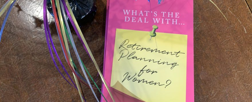 What's the Deal with…Retirement Planning for Women?